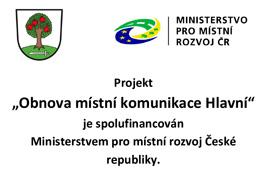 """Projekt """"Obnova místní komunikace Hlavní"""" Ministerstvem pro místní rozvoj České republiky"""